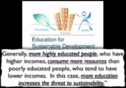 Education is a threat to sustainability ....