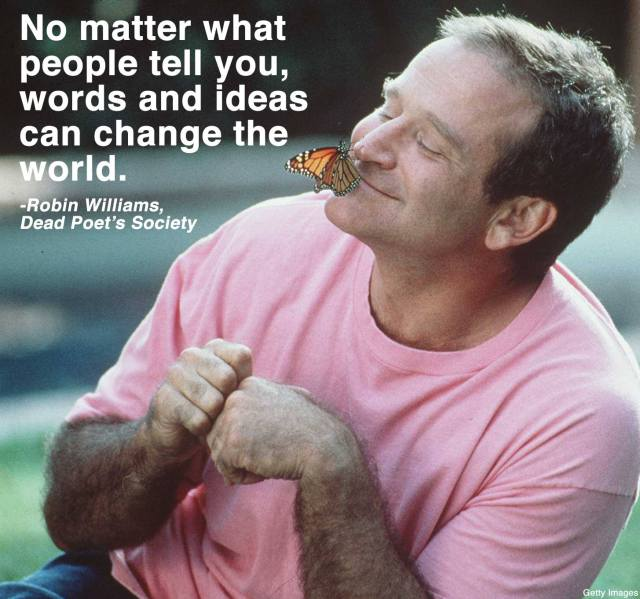 Robin Williams - Ideas can change the world